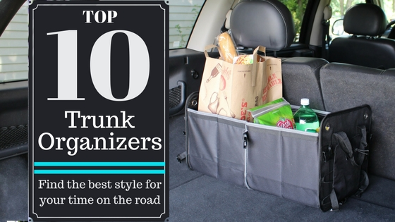 Title - The 10 Best Trunk Organizers to Fit Your Life Style with grocery organizer in the back of car
