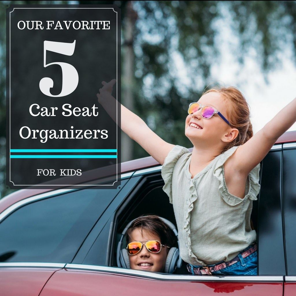 Tired of having your car filled with toys that are scattered everywhere? Check out our top five kid's car seat organizers to keep your car neat and your kids happy.