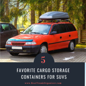 The 5 Best Cargo Storage Containers for SUVs