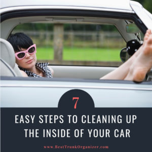 Seven Easy Steps To Cleaning Up The Inside Of Your Car