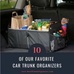 The Ten Best Car Trunk Organizers: Restore Order to Your Mobile Life