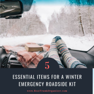 The 5 Essential Items for a Winter Emergency Roadside Kit